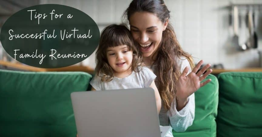 5 Tips for a Successful Virtual Family Reunion