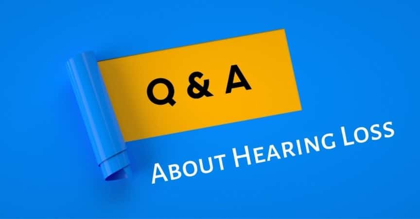 Q & A About Hearing Loss