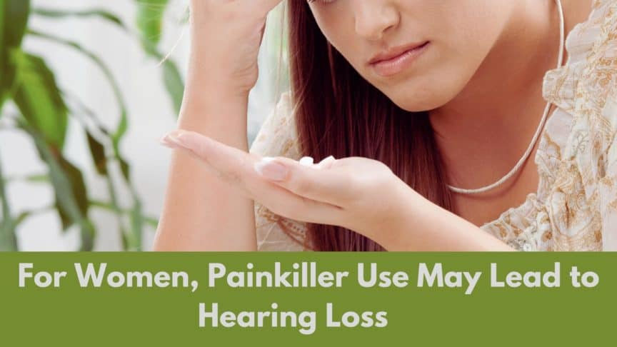 For Women, Painkiller Use May Lead to Hearing Loss